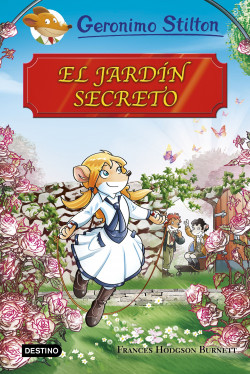 El jard n secreto geronimo stilton planeta de libros for El jardin olvidado epub